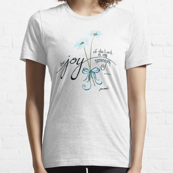 The Joy of the Lord is my Strength outline by Jan Marvin Essential T-Shirt