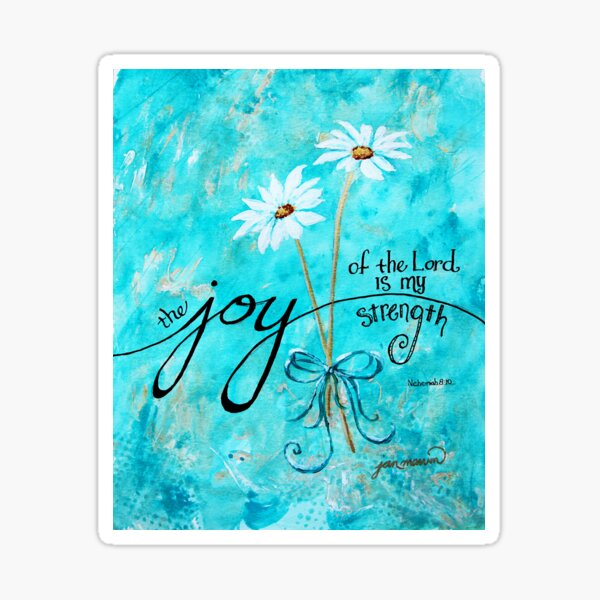 The Joy of the Lord is my Strength by Jan Marvin Sticker