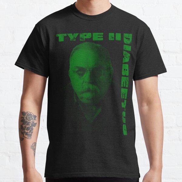 Type O Diabeetus Classic T-Shirt