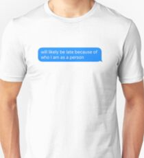 Will Likely Be Late  Unisex T-Shirt