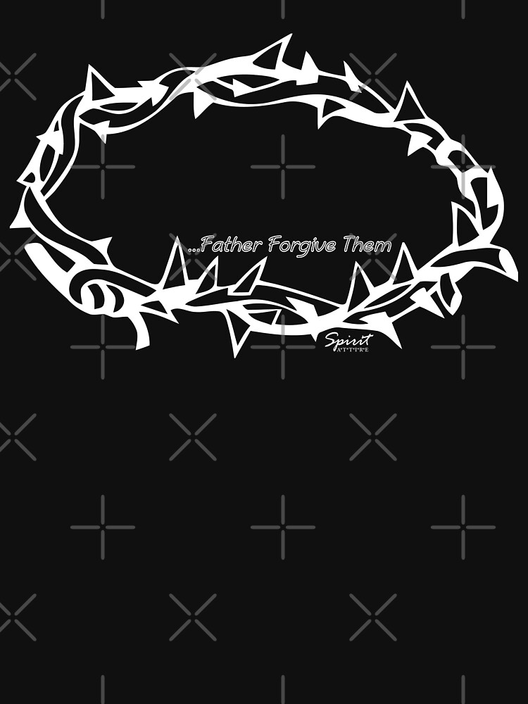 "Crown of Thorns ""Father Forgive Them"" Christian Design by birchbrook"