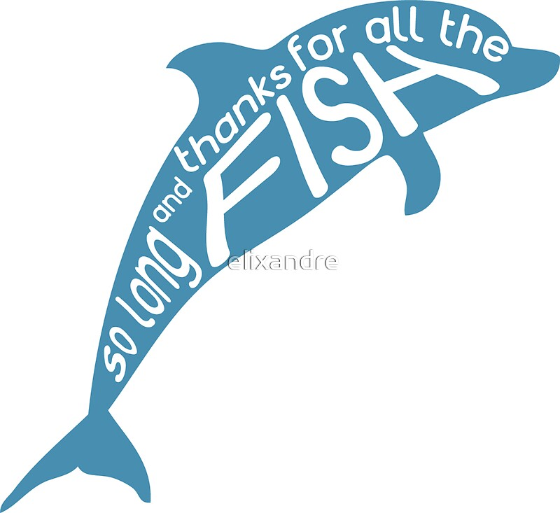 So long and thanks for all the fish stickers by for Thanks for all the fish