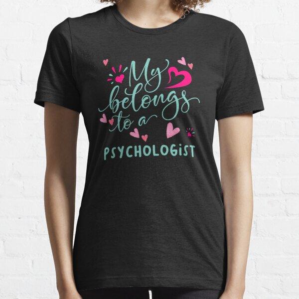 MY HEART BELONGS TO A PSYCHOLOGIST Essential T-Shirt