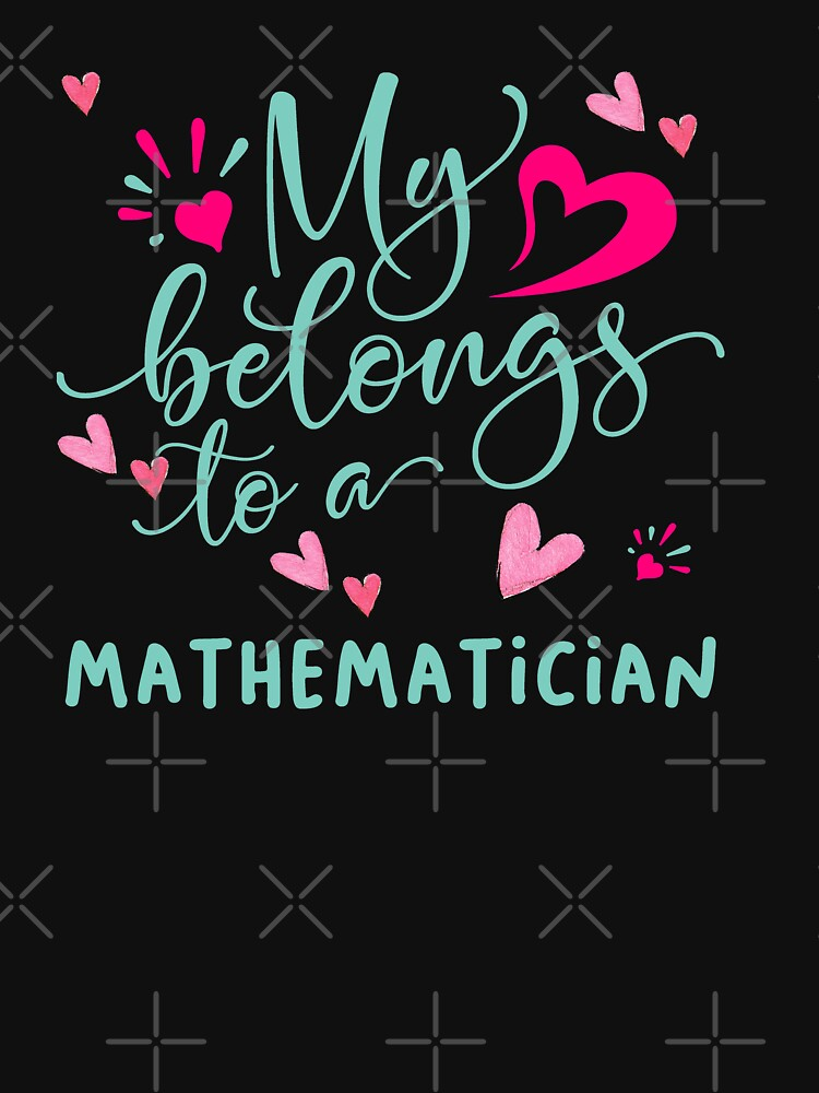MY HEART BELONGS TO A MATHEMATICIAN by STRADE