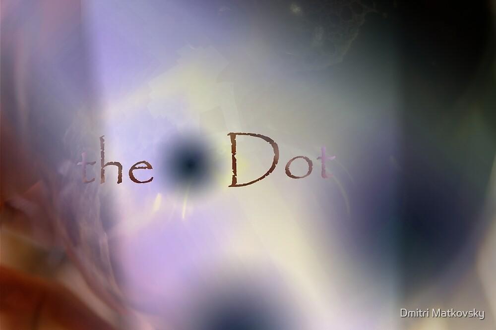 the.Dot 2 by Dmitri Matkovsky