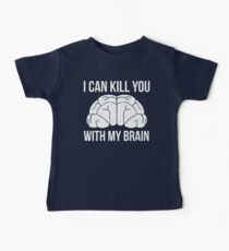 I Can Kill You With My Brain T Shirt Kids Clothes