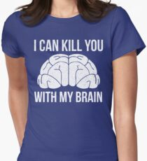 I Can Kill You With My Brain T Shirt T-Shirt