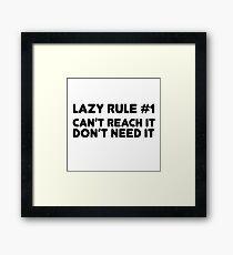 Lazy Humour Funny Joke Friend Laziness Rule Framed Print