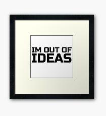 Funny Ironic Idea Ideas Random Humour Cool Text Framed Print