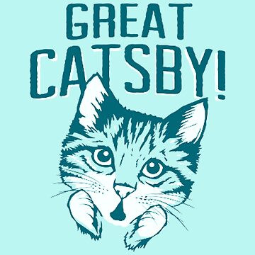 Great Catsby by BoldManners