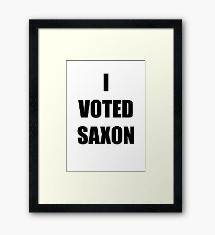 I VOTED SAXON Framed Print