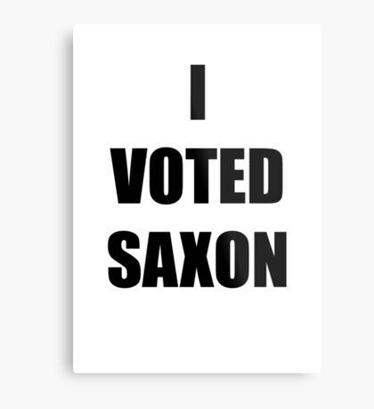 I VOTED SAXON Metal Print