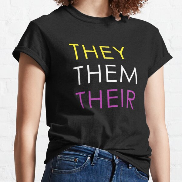They Them Their - Non binary / Gender queer gender pronouns Classic T-Shirt