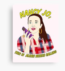nancy jo, this is alexis neiers calling Canvas Print