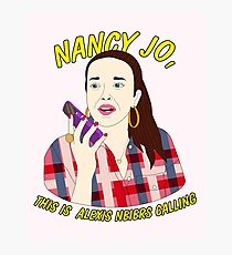 nancy jo, this is alexis neiers calling Photographic Print