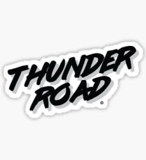'Thunder Road' - Inspired by the Springsteen song (unofficial) Sticker