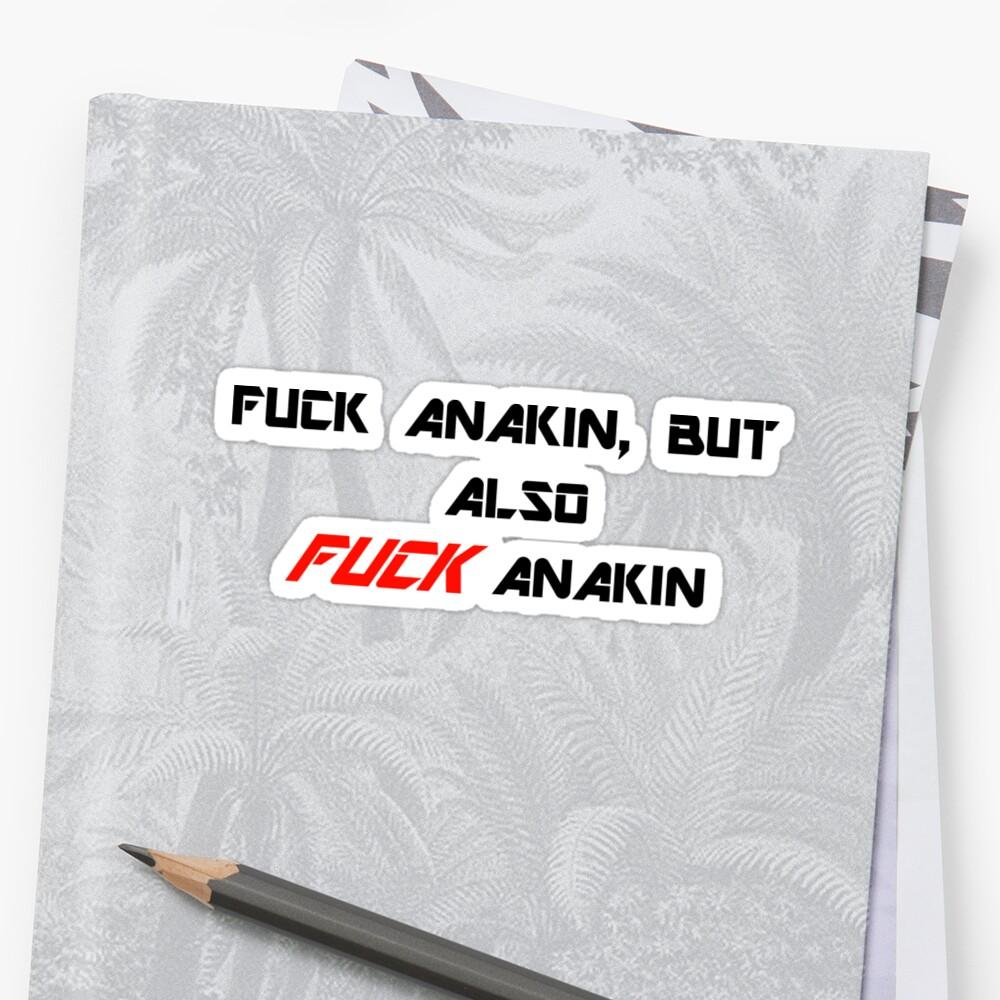 Fuck Anakin, but also FUCK Anakin by Juno Love