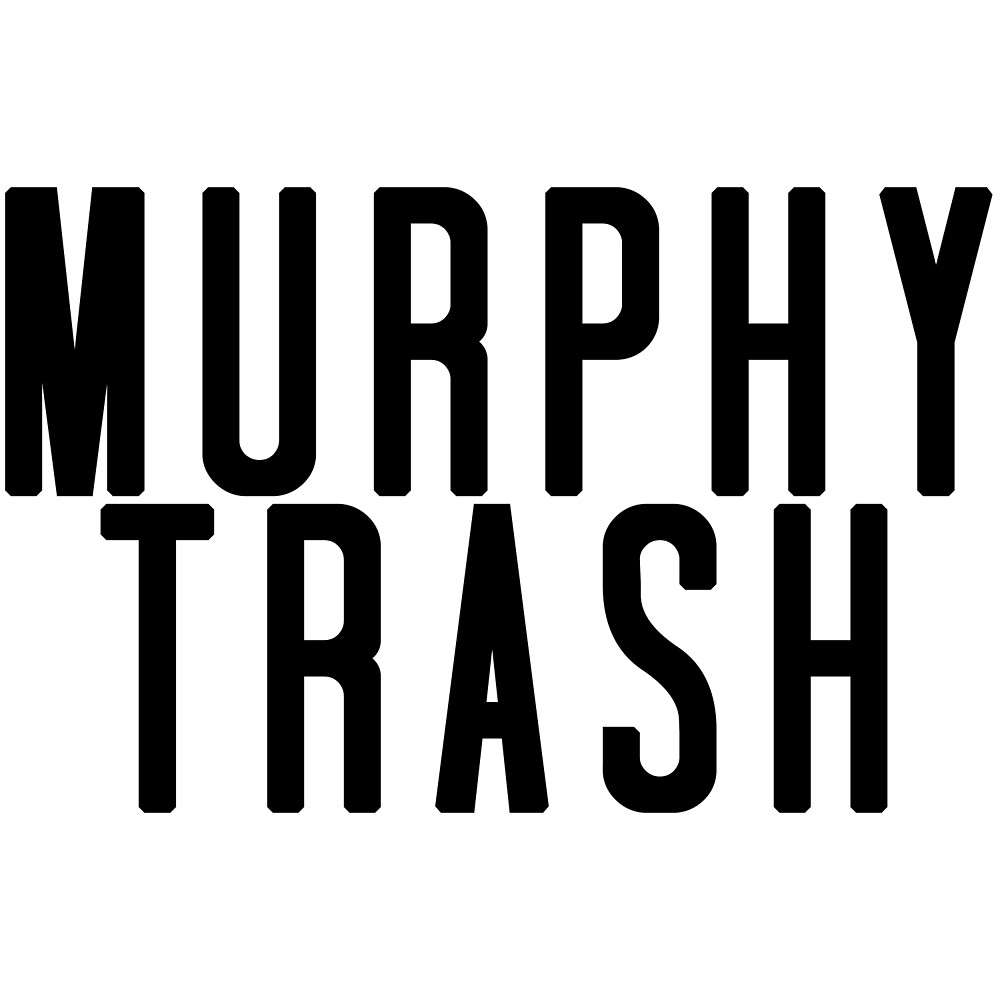 Murphy Trash by Everknowing