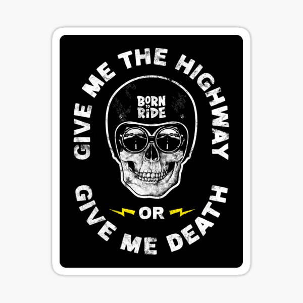 Give Me The Highway Or Give Me Death Sticker