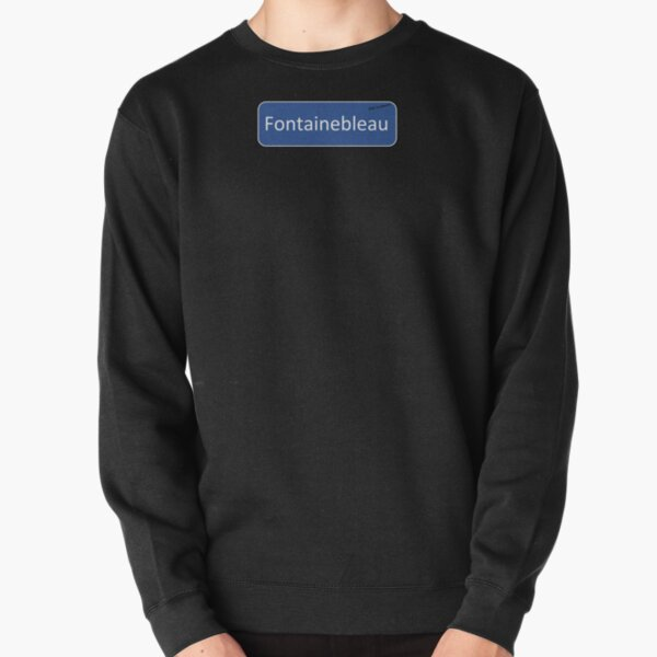 Fontainebleau Road Sign. Pullover Sweatshirt