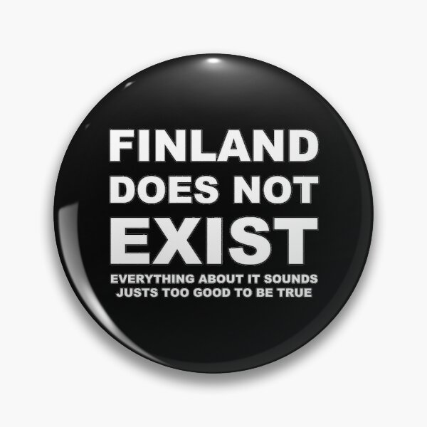 Finland does not exist Pin