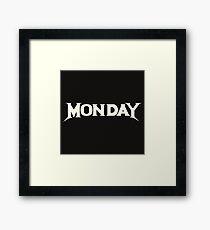 MONDAY Framed Print