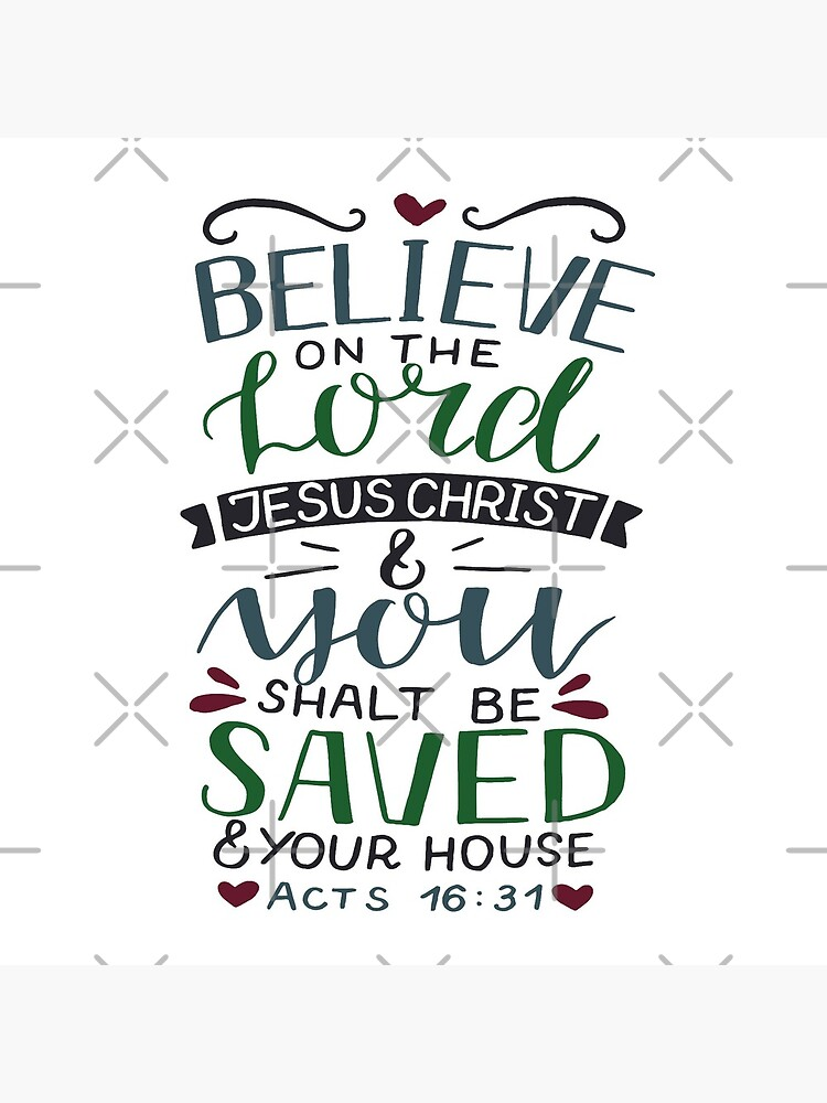 Believe On The Lord Jesus Christ - Acts 16:31 by birchbrook