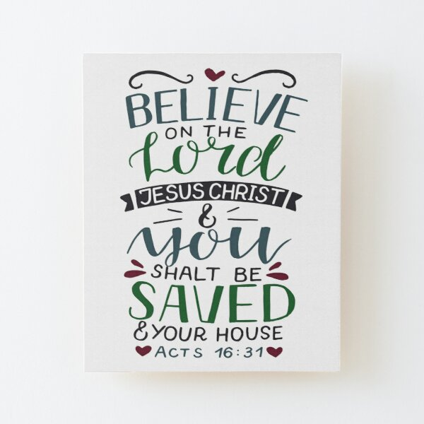 Believe On The Lord Jesus Christ - Acts 16:31 Wood Mounted Print