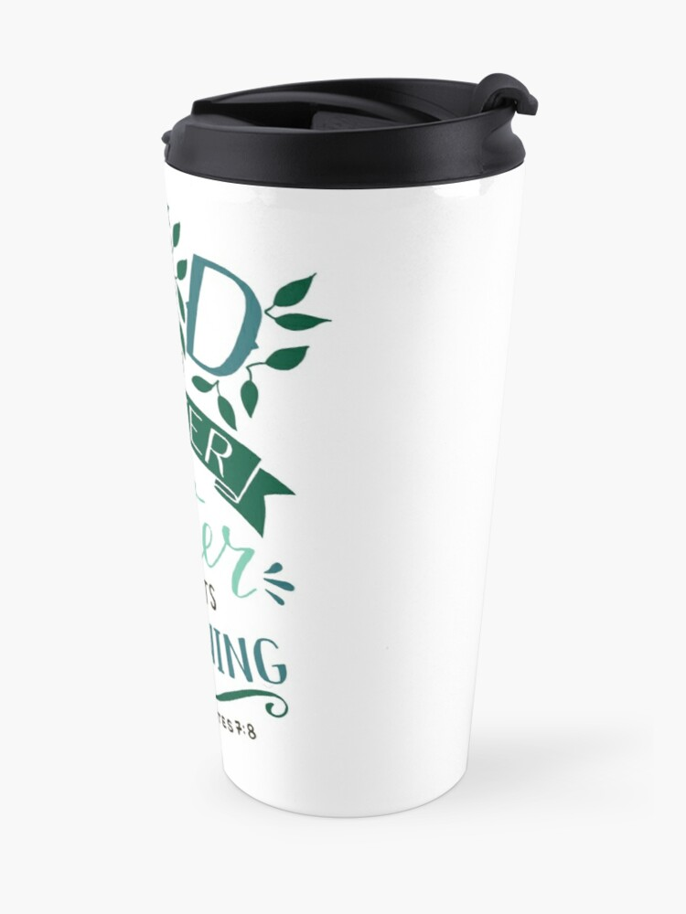 Alternate view of The End Of A Matter Is Better Than It's Beginning - Ecclesiastes 7:8 Travel Mug