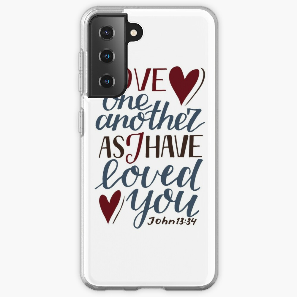 Love One Another As I Have Loved You - John 13:34 Case & Skin for Samsung Galaxy