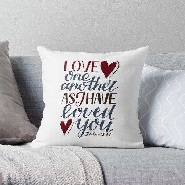 Love One Another As I Have Loved You - John 13:34 Throw Pillow