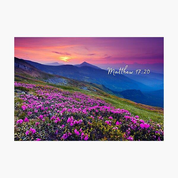Matthew 17:20 Mountainside View Photographic Print