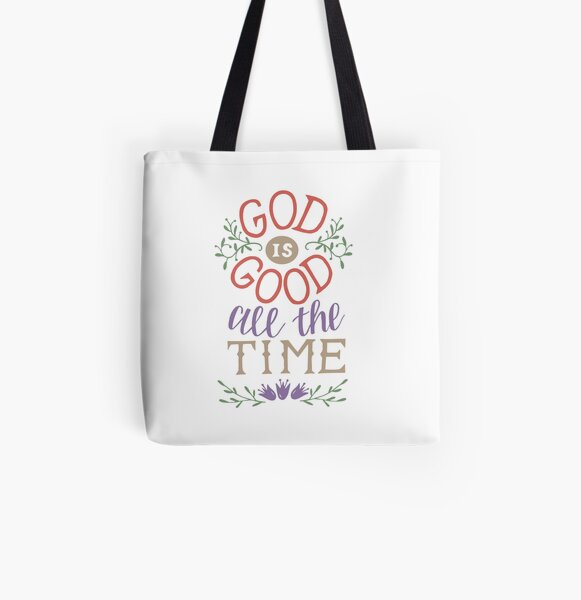 God Is Good All The Time All Over Print Tote Bag