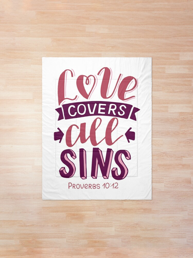 Alternate view of Love Covers All Sins - Proverbs 10:12 Comforter