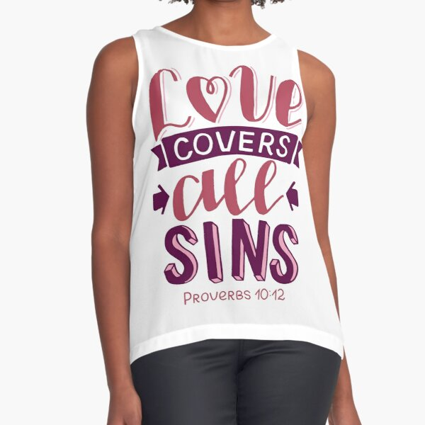 Love Covers All Sins - Proverbs 10:12 Sleeveless Top