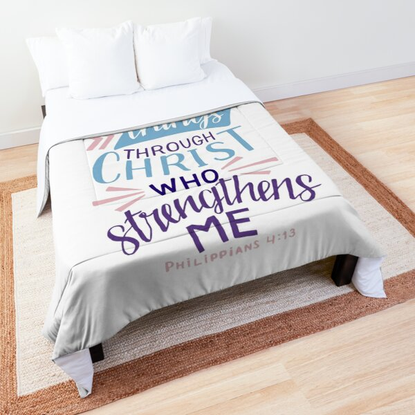 I Can Do All Things Through Christ Who Strengthens Me - Philippians 4:13 Comforter