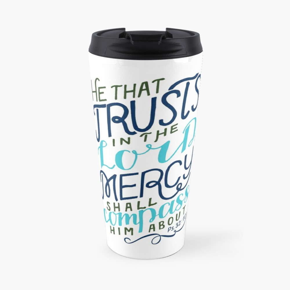 He That Trusts In The Lord - Psalm 32:10 Travel Mug