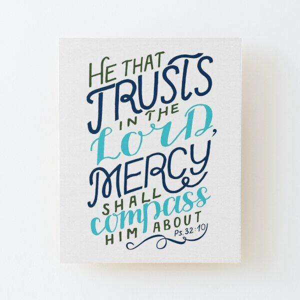 He That Trusts In The Lord - Psalm 32:10 Wood Mounted Print