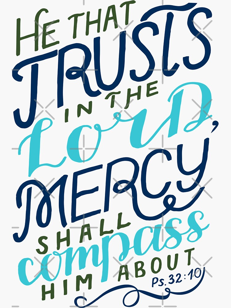 He That Trusts In The Lord - Psalm 32:10 by birchbrook