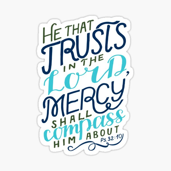 He That Trusts In The Lord - Psalm 32:10 Sticker
