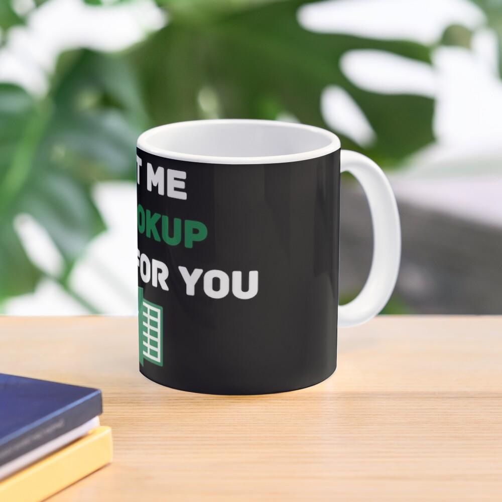 Let me VLOOKUP that for you Mug