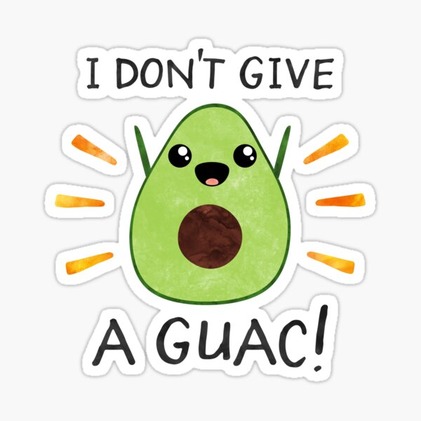 I don't give a guac! Sticker
