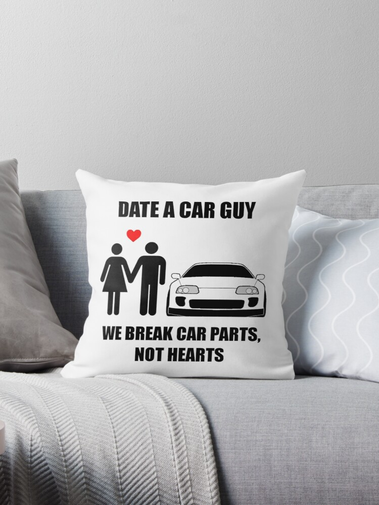 'Date a car guy - We break car parts, not hearts' Throw Pillow by Magestig