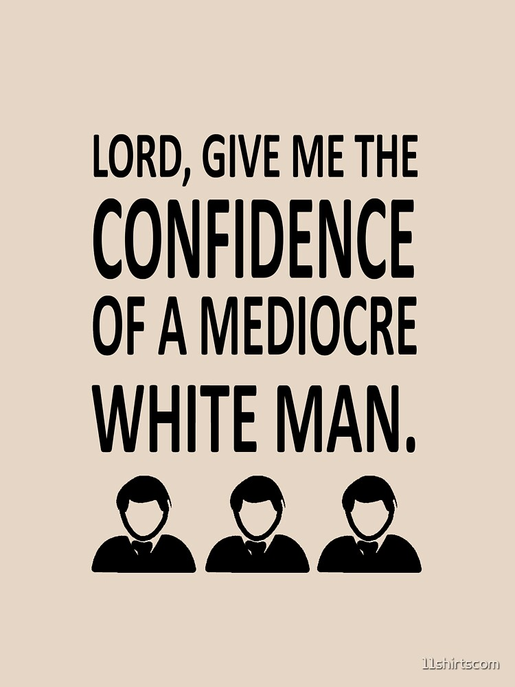Confidence of a white man