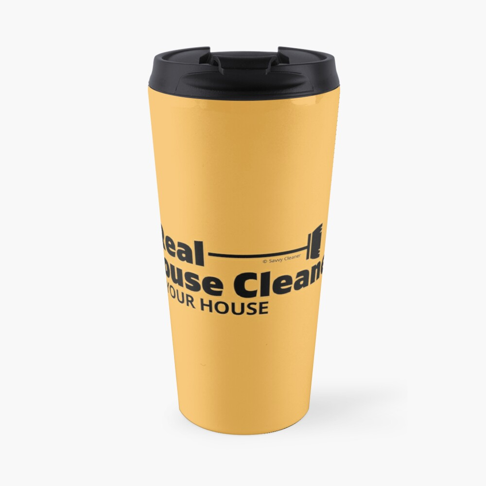 The Real House Cleaners of Your House Fun Housekeeper Gifts Travel Mug