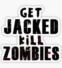 Get JACKED kill ZOMBIES  Sticker