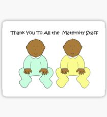 Thank you to all the maternity staff Sticker
