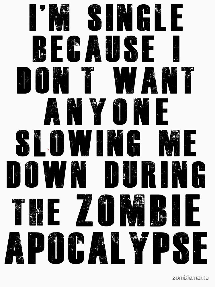 I'm Single Because by zombiemama
