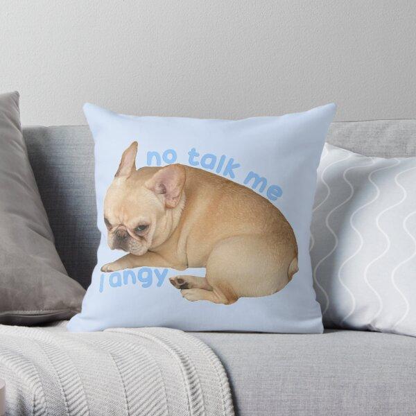 No Talk Me I Angy Marshy Throw Pillow