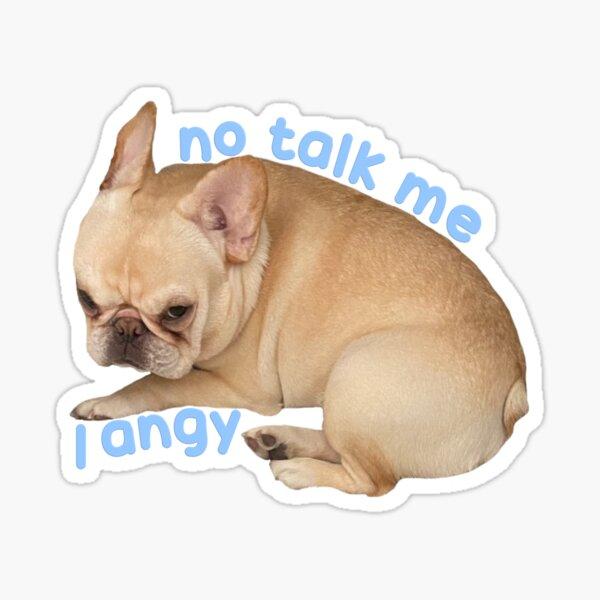 No Talk Me I Angy Marshy Sticker